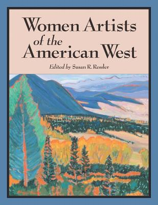 Women Artists of the American West - Ressler, Susan R (Editor)