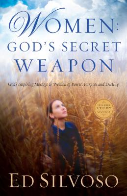 Women: God's Secret Weapon - Silvoso, Ed (Preface by)