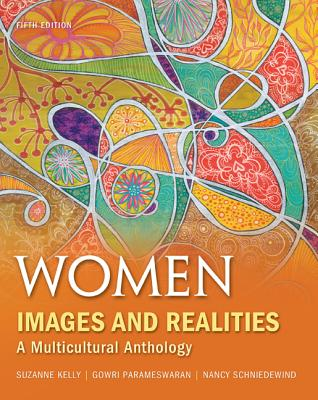 Women: Images and Realities: A Multicultural Anthology - Kelly, Suzanne