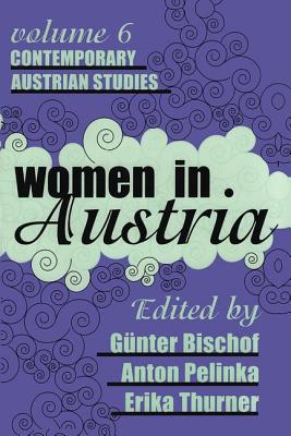 Women in Austria - Bischof, Gunter (Editor), and Pelinka, Anton (Editor), and Thurner, Erika (Editor)