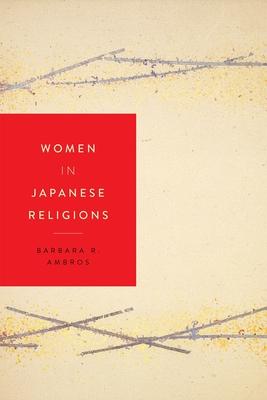 Women in Japanese Religions - Ambros, Barbara R