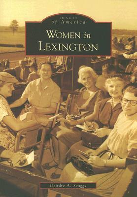 Women in Lexington - Scaggs, Deirdre A