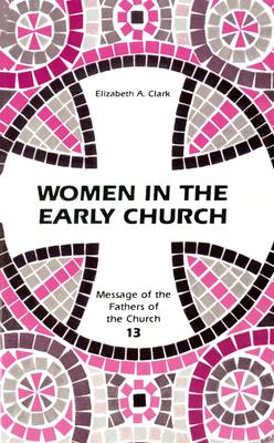 Women in the Early Church - Clark, Elizabeth a