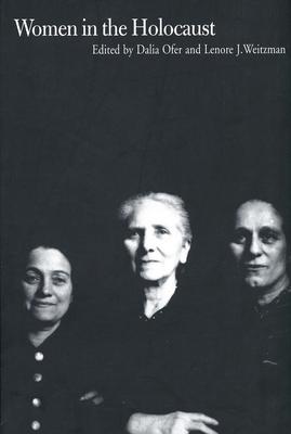 Women in the Holocaust - Ofer, Dalia, Professor (Editor)