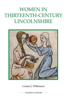 Women in Thirteenth-Century Lincolnshire - Wilkinson, Louise J