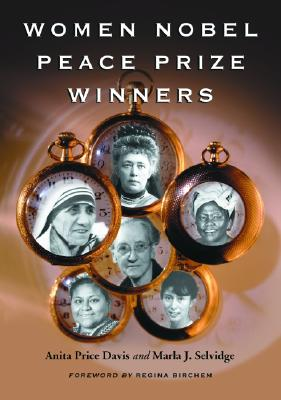 Women Nobel Peace Prize Winners - Price Davis, Anita, Dr., Ed, and Selvidge, Marla J, and Birchem, Regina (Foreword by)