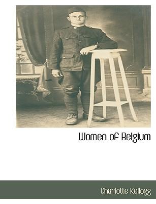 Women of Belgium - Kellogg, Charlotte