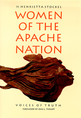 Women of the Apache Nation: Voices of Truth - Stockel, H Henrietta, Ms.