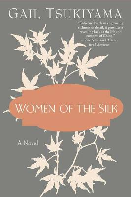 Women of the Silk - Tsukiyama, Gail