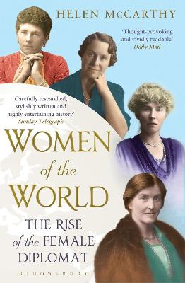 Women of the World: The Rise of the Female Diplomat - McCarthy, Helen