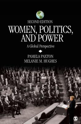 Women, Politics, and Power: A Global Perspective - Paxton, Pamela M