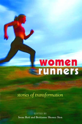Women Runners - Sien, Bettianne Shoney (Editor), and Reti, Irene (Editor)