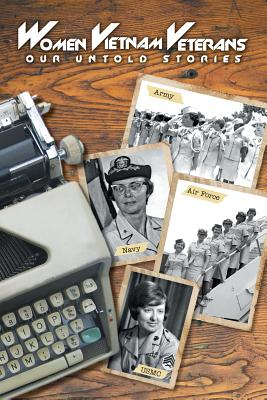 Women Vietnam Veterans: Our Untold Stories - Lowery, Donna a