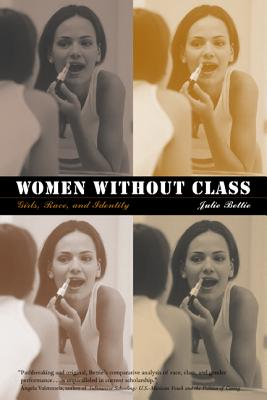 Women Without Class: Girls, Race, and Identity - Bettie, Julie