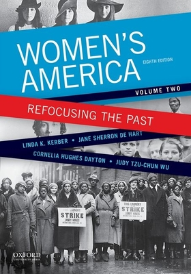 Women's America: Refocusing the Past, Volume Two - Kerber, Linda K, and de Hart, Jane Sherron, and Dayton, Cornelia Hughes
