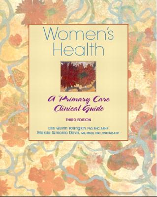 Women's Health: A Primary Care Clinical Guide - Youngkin, Ellis Quinn, Dr., PhD, Rnc, Arnp, and Davis, Marcia Szmania