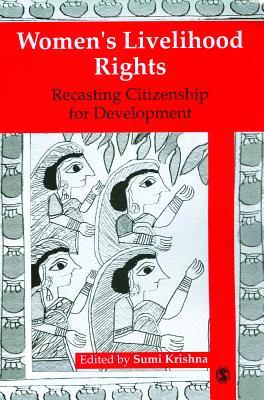 Women's Livelihood Rights: Recasting Citizenship for Development - Krishna, Sumi (Editor)
