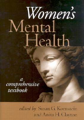 Women's Mental Health: A Comprehensive Textbook - Kornstein, Susan G, MD (Editor)