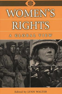 Women's Rights: A Global View - Walter, Lynn
