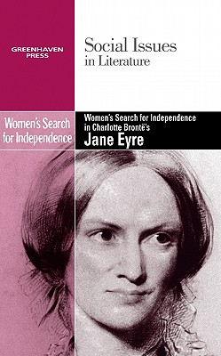 Women's Search for Independence in Charlotte Bronte's Jane Eyre - Johnson, Claudia Durst (Editor)