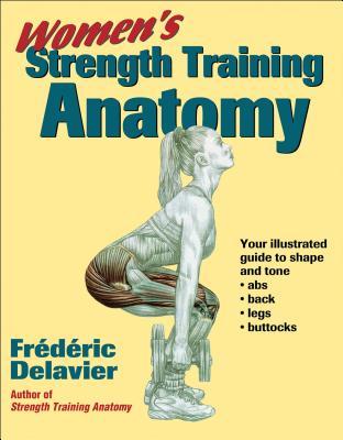 Women's Strength Training Anatomy - Delavier, Frederic (Illustrator)