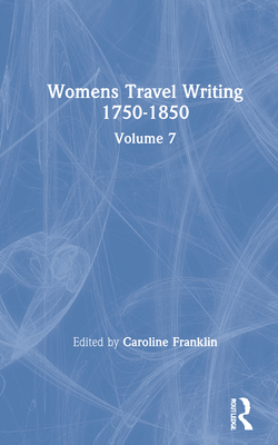 Womens Travel Writing 1750-185 - Franklin, C