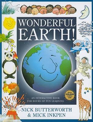 Wonderful Earth! - Butterworth, Nick, and Inkpen, Mick