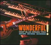 Wonderful! - Deep Blue Organ Trio