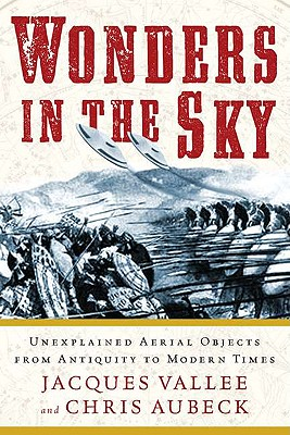 Wonders in the Sky: Unexplained Aerial Objects from Antiquity to Modern Times - Vallee, Jacques, and Aubeck, Chris
