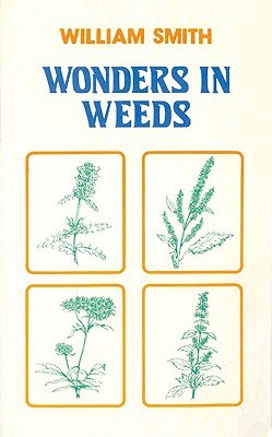 Wonders in Weeds - Smith, William
