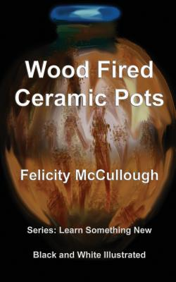 Wood Fired Ceramic Pots - McCullough, Felicity