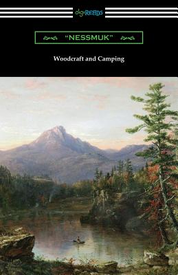 "Woodcraft and Camping - ""nessmuk"", and Sears, George Washington"