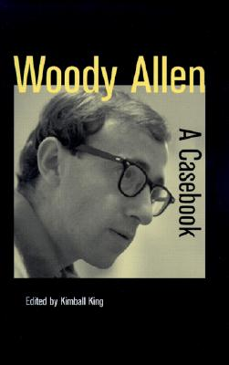 Woody Allen: A Casebook - King, Kimball