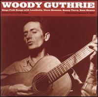 Woody Guthrie Sings Folk Songs - Woody Guthrie