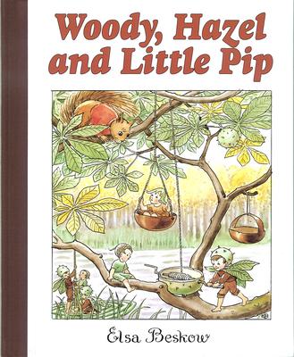 Woody, Hazel and Little Pip - Beskow, Elsa