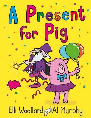 Woozy the Wizard: A Present for Pig - Woollard, Elli