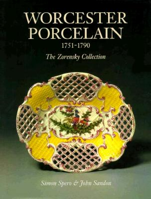 Worcester Porcelain: The Zorensky Collection - Spero, Simon, and Sandon, John