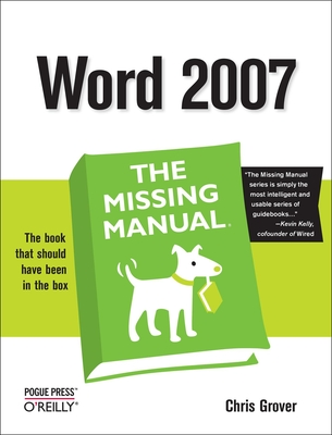 Word 2007: The Missing Manual - Grover, Chris