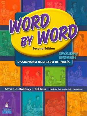Word by Word Picture Dictionary English/Spanish Edition - Molinsky, Steven J, and Bliss, Bill