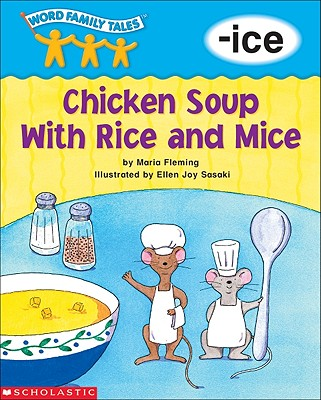 Word Family Tales (-Ice: Chicken Soup with Rice and Mice) - Fleming, Maria