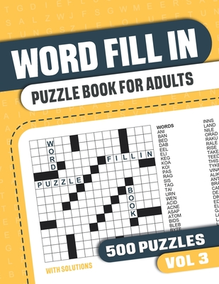 Word Fill In Puzzle Book for Adults: Fill in Puzzle Book with 500 Puzzles for Adults. Seniors and all Puzzle Book Fans - Vol 3 - Books, Visupuzzle
