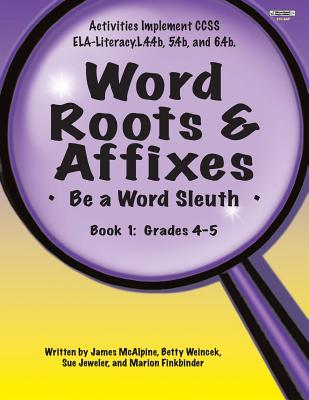 Word Roots & Affixes Gr. 4-5 - Jeweler, Sue, and McAlpine, Jim