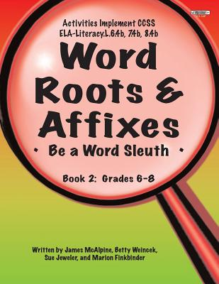 Word Roots & Affixes Gr.6-8 - Jeweler, Sue, and McAlpine, Jim