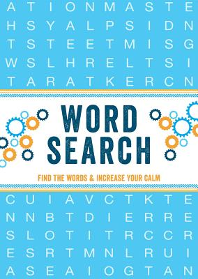 Word Search: Find the Words & Increase Your Calm - Parragon Books Ltd