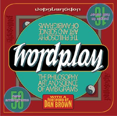 Wordplay: The Philosophy, Art, and Science of Ambigrams - Langdon, John