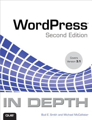 WordPress in Depth - Smith, Bud E, and McCallister, Michael