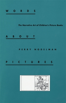 Words about Pictures - Nodelman, Perry, Professor
