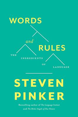 Words and Rules: The Ingredients of Language - Pinker, Steven, Professor