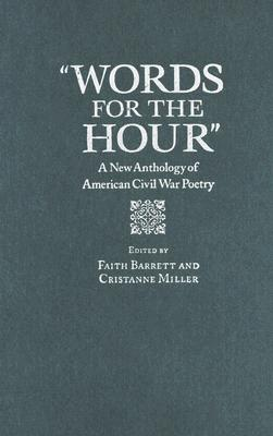 Words for the Hour: A New Anthology of American Civil War Poetry - Barrett, Faith (Editor)