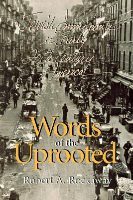 Words of the Uprooted - Rockaway, Robert a